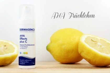 AHA Treatment: Dermasence AHA Effects Plus C - Neue Rezeptur