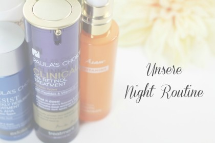 Unsere Anti-Aging Routine am Abend