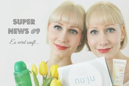 Super News #9: Sanfte Reinigung, Narbenpflege & Sonnenschutz