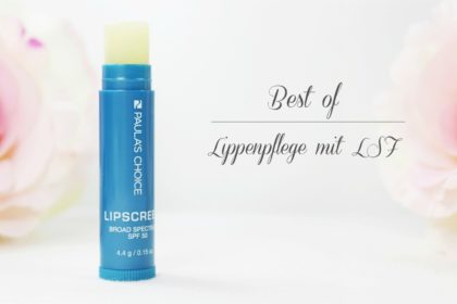 Unsere besten Lippenpflegestifte mit LSF