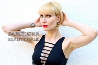 Barcelona Haul: Ausgewählte Beauty Essentials aus Spanien